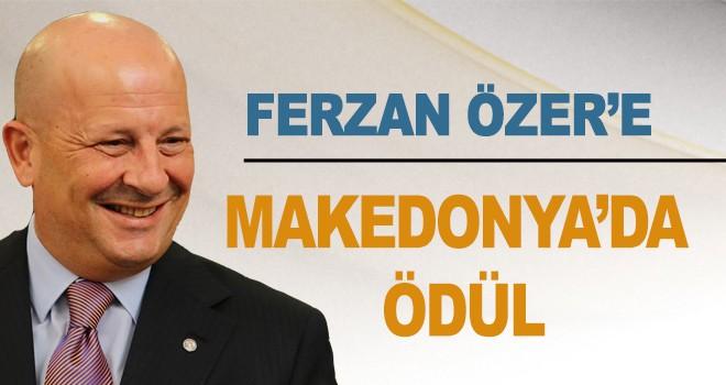 FERZAN ÖZER'E MAKEDONYA'DA ÖDÜL