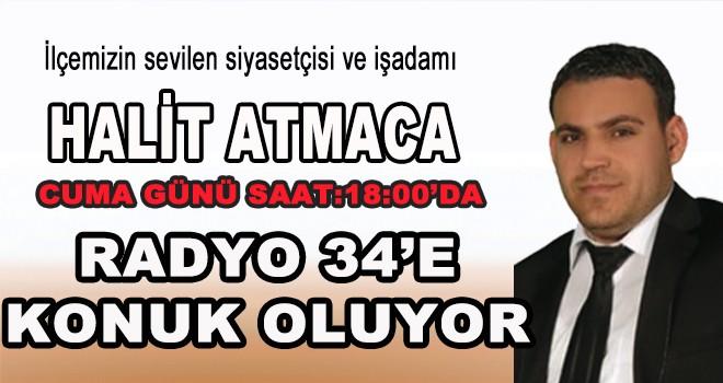HALİT ATMACA RADYO 34 'E KONUK OLUYOR