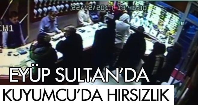 Eyüp Sultan'da Kuyumcuda Hırsızlık