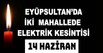 EYÜPSULTAN'DA ELEKTRİK KESİNTİSİ