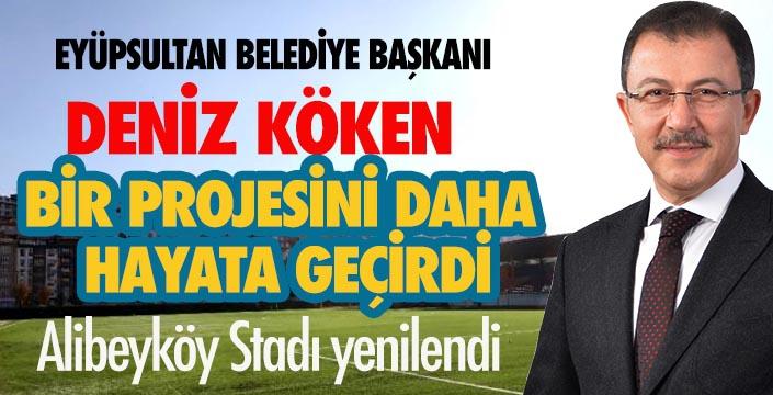 Deniz Köken Alibeyköy Stadını yenilendi