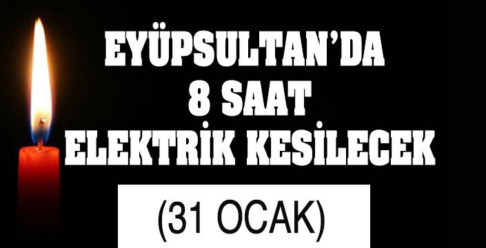 EYÜPSULTAN'DA  8 SAAT ELEKTRİK KESİLECEK