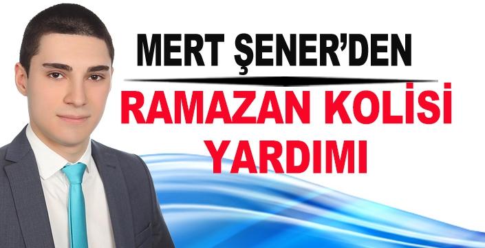 MERT ŞENER'DEN RAMAZAN KOLİSİ