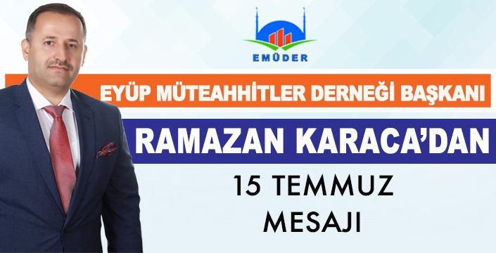 RAMAZAN KARACA'DAN 15 TEMMUZ MESAJI