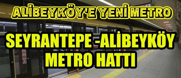 SEYRANTEPE -ALİBEYKÖY METRO HATTI